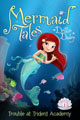 Mermaid Tales - Trouble at Trident Academy by Debbie Dadey
