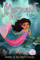 Mermaid Tales - Battle of the Best Friends by Debbie Dadey