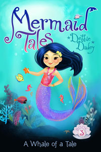 Mermaid Tales by Debbie Dadey - A Whale of a Tale  (Book 3)